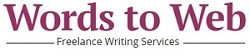 Word To Web Freelance Writing Services
