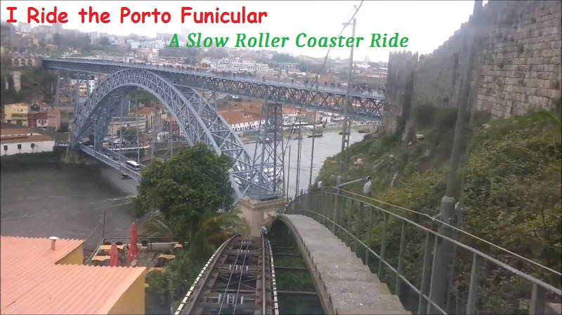 Having a Funicular Time in Porto (A Slow Roller Coaster Ride)