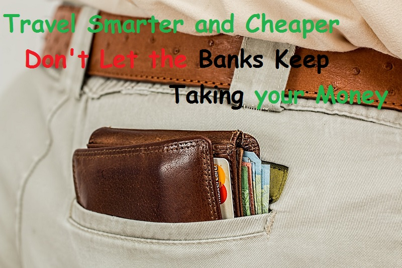 Tips to Avoid Bank charges and extortionate Currency Conversion Rates