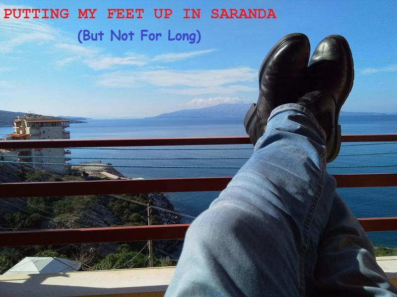 Athens to Saranda: Putting My Feet up After a Long Day of Travel