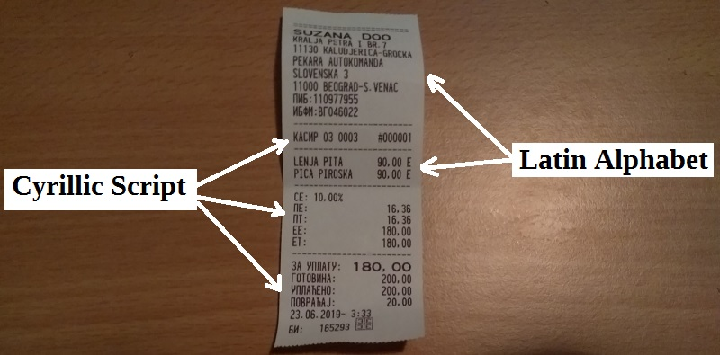 Till Receipts in Serbia are often written in two alphabets - the Latin alphabet and Cyrillic script